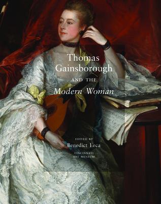 Thomas Gainsborough and the Modern Woman - Leca, Benedict (Editor)