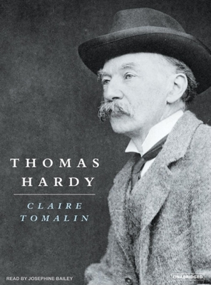 Thomas Hardy - Tomalin, Claire, and Bailey (Narrator)