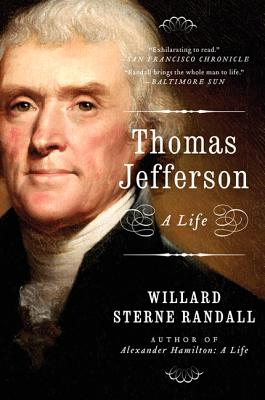 Thomas Jefferson: A Life - Randall, Willard Sterne