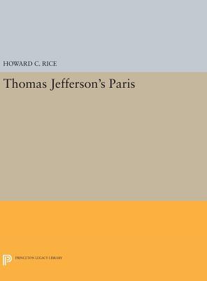 Thomas Jefferson's Paris - Rice, Howard C.