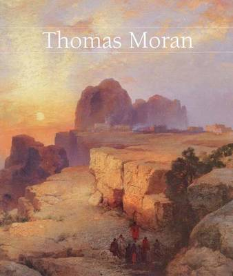 Thomas Moran - Anderson, Nancy K, Ms., and Bruhn, Thomas (Contributions by), and Kinsey, Joni Louise (Contributions by)