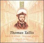 Thomas Tallis: Spem in alium; Sing and glorify