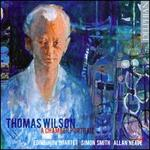 Thomas Wilson: A Chamber Portrait