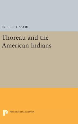 Thoreau and the American Indians - Sayre, Robert F.