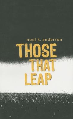 Those That Leap - Anderson, Noel K