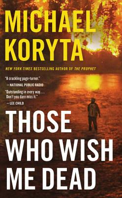 Those Who Wish Me Dead - Koryta, Michael