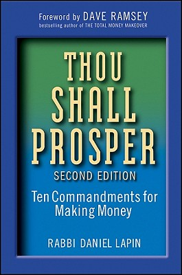Thou Shall Prosper: Ten Commandments for Making Money - Lapin, Daniel, Rabbi, and Ramsey, Dave (Foreword by)