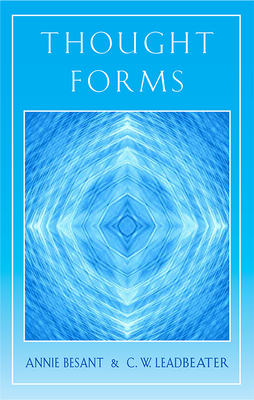 Thought-Forms - Besant, Annie Wood, and Leadbeater, Charles Webster, and Algeo, John, Ph.D. (Foreword by)