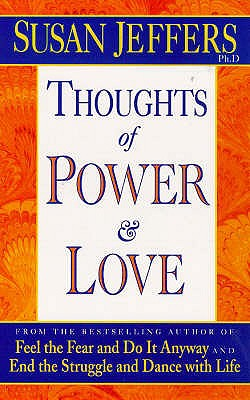 Thoughts of Power and Love - Jeffers, Susan J.