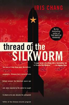 Thread of the Silkworm - Chang, Iris