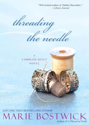 Threading The Needle - Bostwick, Marie