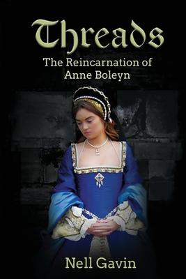 Threads: The Reincarnation of Anne Boleyn - Gavin, Nell