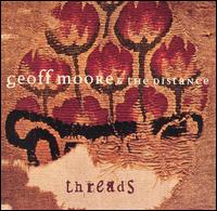 Threads - Geoff Moore & The Distance