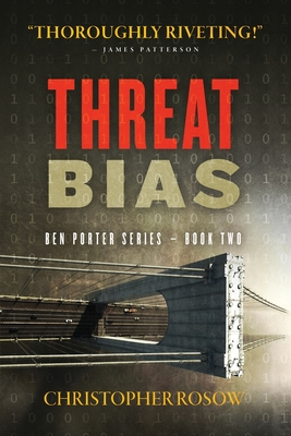Threat Bias: Ben Porter Series - Book Two - Rosow, Christopher