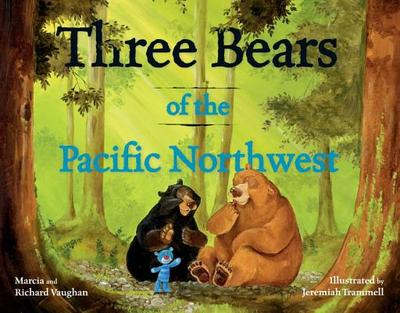 Three Bears of the Pacific Northwest - Vaughan, Richard Lee, and Vaughan, Marcia, and Vaughan, Martha Lee