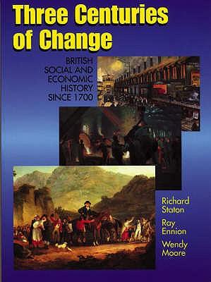 Three Centuries of Change - Staton, Richard, and etc., and Ennion, Ray