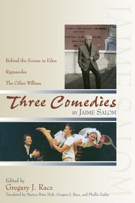 Three Comedies: Behind the Scenes in Eden, Rigmaroles, and the Other William - Salom, Jaime
