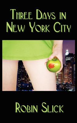 Three Days in New York City - Slick, Robin