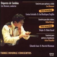 Three Double Concertos - Costas Cotsiolis (guitar); Eduardo Isaac (guitar); Marcelo Jaime Nisinman (bandoneon); Odair Assad (guitar);...