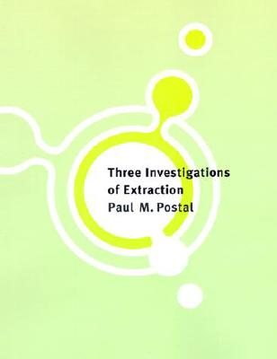 Three Investigations of Extraction - Postal, Paul M