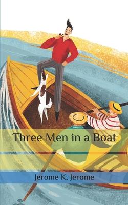 Three Men in a Boat - Jerome, Jerome K