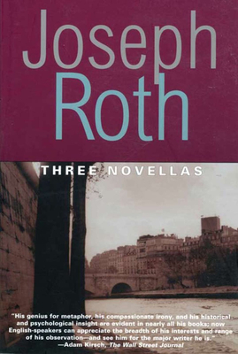 Three Novellas: The Legend of the Holy Drinker, Fallmerayer the Stationmaster and the Bust of Th - Roth, Joseph