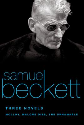 Three Novels: Molloy, Malone Dies, the Unnamable - Beckett, Samuel