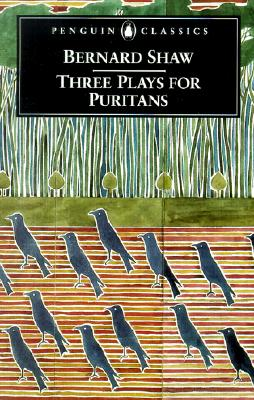 Three Plays for Puritans: The Devil's Disciple/Caesar and Cleopatra/Captain Brassbound's Conversion - Shaw, George Bernard, and Laurence, Dan H (Editor)