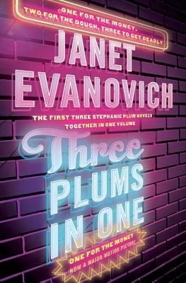 Three Plums in One: One for the Money, Two for the Dough, Three to Get Deadly - Evanovich, Janet