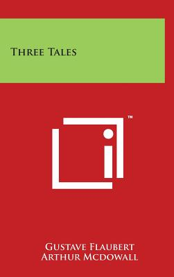 Three Tales - Flaubert, Gustave, and McDowall, Arthur (Translated by)