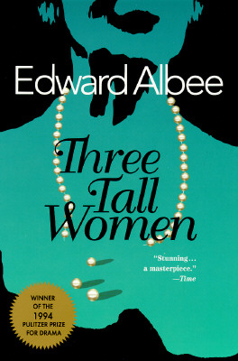 Three Tall Women - Albee, Edward