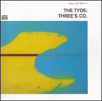 Three's Co. [Bonus Tracks] - The Tyde