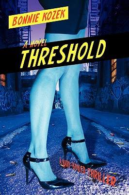 Threshold: A Hard-Boiled Thriller - Kozek, Bonnie