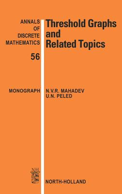 Threshold Graphs and Related Topics - Mahadev, N V R, and Peled, U N