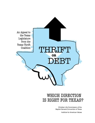 Thrift or Debt: Which Direction Is Right for Texas? - Whitehead, Barbara Dafoe, and Stokes, Charles E, and Reeves, Stephen