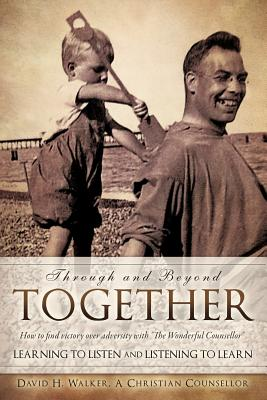 Through and Beyond Together - Walker, David H