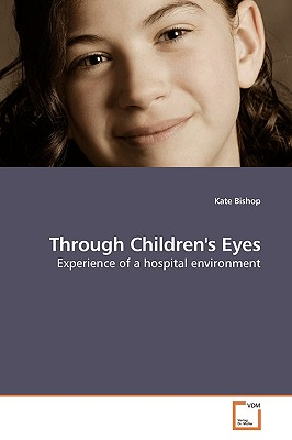 Through Children's Eyes - Bishop, Kate