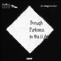 Through Darkness to the Light - Bei Wei Kai (percussion); Berno Scharpf (organ); Christian Schmidt (bass); Daniel Schreiber (tenor); Henning Jensen (tenor);...