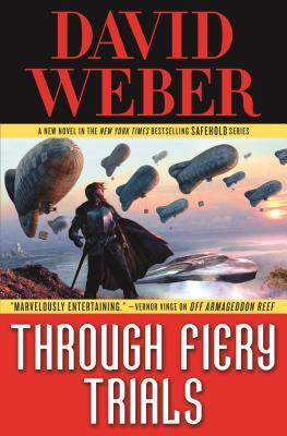Through Fiery Trials: A Novel in the Safehold Series - Weber, David