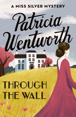 Through the Wall - Wentworth, Patricia