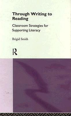 Through Writing to Reading CL - Smith, Brigid