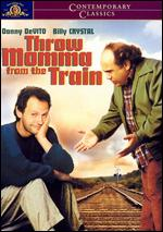 Throw Momma from the Train - Danny DeVito