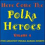 Throw out the Prozac Here Come Polka Heroes