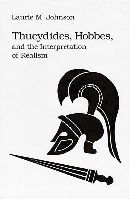 Thucydides Hobbes & Interp Realism - Johnson, Laurie M