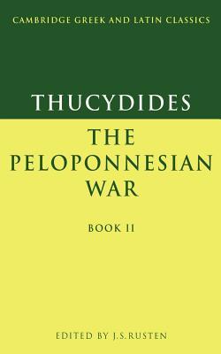 Thucydides: The Peloponnesian War Book II - Thucydides, and Rusten, Jeffrey S. (Editor)