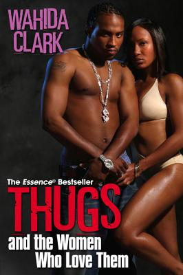 Thugs and the Women Who Love Them - Clark, Wahida