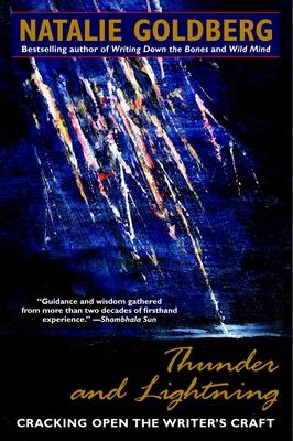 Thunder and Lightning: Cracking Open the Writer's Craft - Goldberg, Natalie