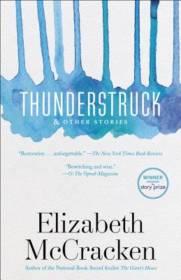 Thunderstruck & Other Stories - McCracken, Elizabeth