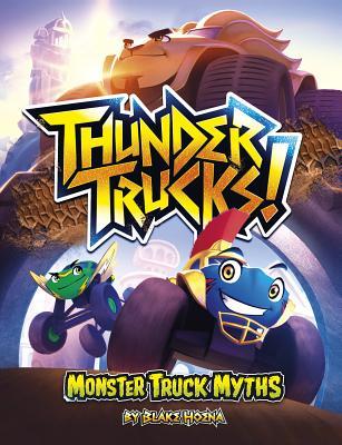 Thundertrucks!: Monster Truck Myths - Hoena, Blake