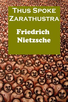 Thus Spoke Zarathustra: A Book for All and None - Nietzsche, Friedrich Wilhelm, and Common, Thomas (Translated by)